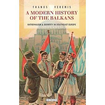 A Modern History of the Balkans - Nationalism and Identity in Southeas