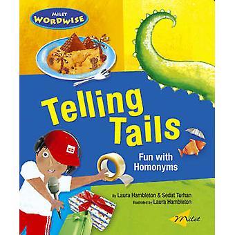 Telling Tails - Fun with Homonyms by Laura Hambleton - Sedat Turhan -