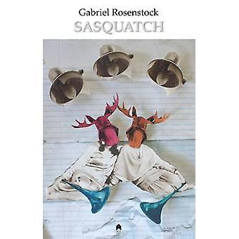 Sasquatch by Gabriel Rosenstock - 9781851320653 Book