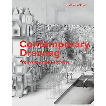 Contemporary Drawing - From the 1960s to Now by Katharine Stout - 9781