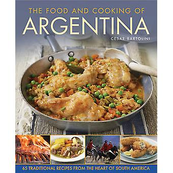 Food and Cooking of Argentina by Cesar Bartolini