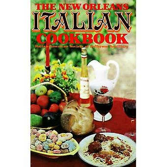 The New Orleans Italian Cookbook by ItalianAmerican Society of Jefferson Au