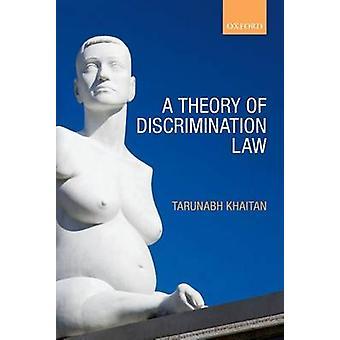 En teori om diskriminering lag av Tarunabh Khaitan