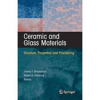 Ceramic and Glass Materials by James F. Shackelford & Robert H. Doremus
