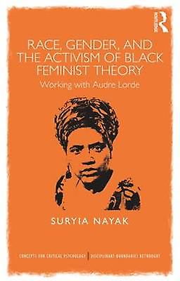 Race Gender and the Activism of noir Feminist Theory by Suryia Nayak