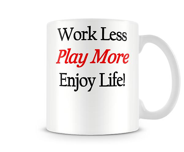 Work Play Enjoy Printed Mug