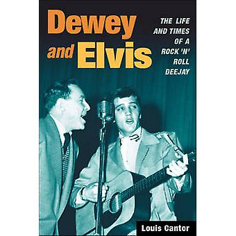 Dewey och Elvis - livet och tiderna av en Rock 'n' Roll Deejay av Loui