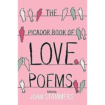 The Picador Book of Love Poems by John Stammers - 9780330456883 Book