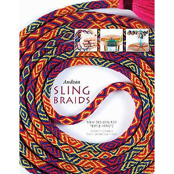 Andean Sling Braids - New Designs for Textile Artists by Rodrick Owen