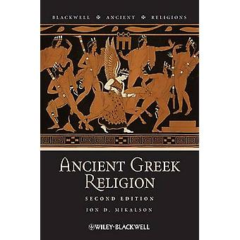 Ancient Greek Religion (2nd Revised edition) by Jon D. Mikalson - 978