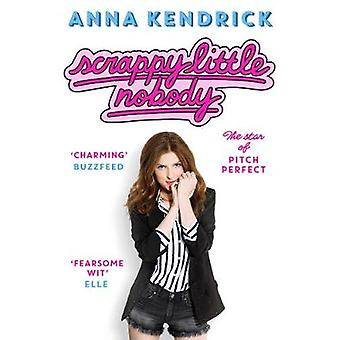 Scrappy Little Nobody by Anna Kendrick - 9781471156830 Book