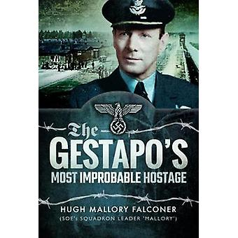 The Gestapo's Most Improbable Hostage by The Gestapo's Most Improbabl
