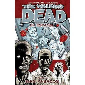 Walking Dead En Espanol - Tomo 1 - Dias Pasados przez Charlie Adlard-