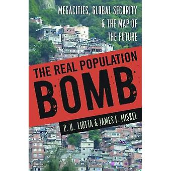 The Real Population Bomb - Megacities - Global Security & the Map of t