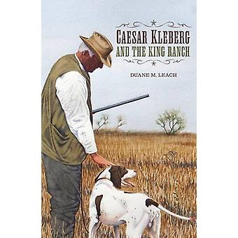 Caesar Kleberg and the King Ranch - A Vision for Wildlife Conservation