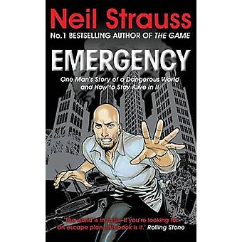Emergency - One Man's Story of a Dangerous World - and How to Stay Ali