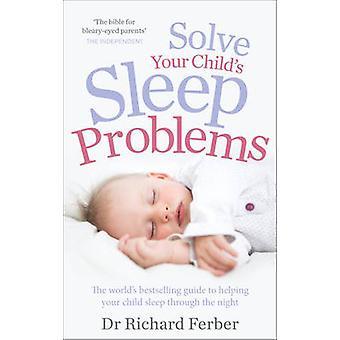 Lösen Sie Ihr Kind Schlafprobleme von Richard Ferber - 9780091948092 B