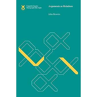 Arguments as Relations by John Bowers - 9780262014311 Book