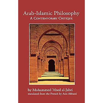 Arabisch-islamischen Philosophie - eine zeitgenössische Kritik von Mohammed Abed Al-