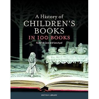 A History of Children's Books in 100 Books by Roderick Cave - 9780712