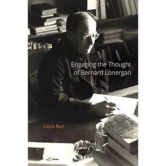 Coinvolgere il pensiero di Bernard Lonergan da Louis Roy - 9780773547070