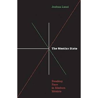 Mestizo Państwa - czytanie wyścigu w współczesnego Meksyku przez Joshua Lund - 9780816
