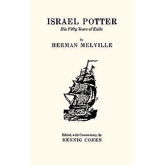 Israel Potter - His Fifty Years of Exile by Herman Melville - Hennig C