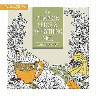 Pumpkin Spice and Everything Nice Coloring Book by Pumpkin Spice and