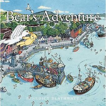 Bear's Adventure by Benedict Blathwayt - 9781780273655 Book