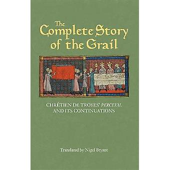 The Complete Story of the Grail - Chretien de Troyes' <I>Perceval</I>