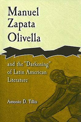 Manuel Zapata Olivella and the Darkening of Latin American Literature