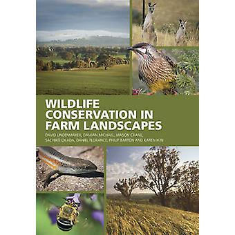 Wildlife Conservation in Farm Landscapes by David Lindenmayer - Damia