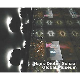 Hans Dieter Schaal - Global Museum by Hans Dieter Schaal - 97839366811