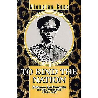 Binden van de natie: Solomon kaDinizulu en Zulu nationalisme, 1913-1933