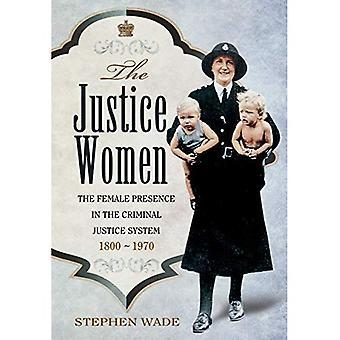 Die Justiz-Frauen: Die Präsenz von Frauen in die kriminelle Justiz 1800-1970