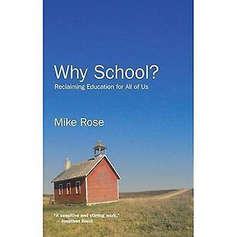Pourquoi l'école? : Récupération de l'éducation pour tous de nous