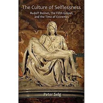 La Culture de l'altruisme: Rudolf Steiner, le cinquième Évangile et le temps des extrêmes