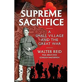 Supreme Sacrifice: A Small Village and the Great War