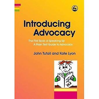 Introducing Advocacy: Das erste Buch des Sprechens Up - eine nur-Text-Anleitung zur Advocacy: 1