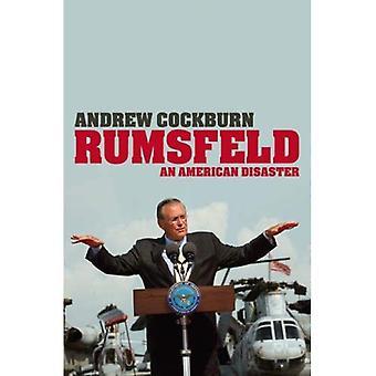 Rumsfeld: En amerikansk katastrofe