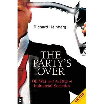 Party's Over: Oil, War and the Fate of Industrial Societies