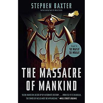 Le Massacre de l'humanité: suite de la guerre des mondes