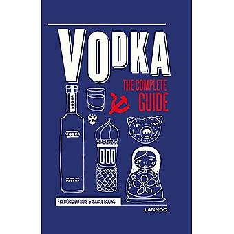 Vodka: The Complete Guide (The Complete Guide)