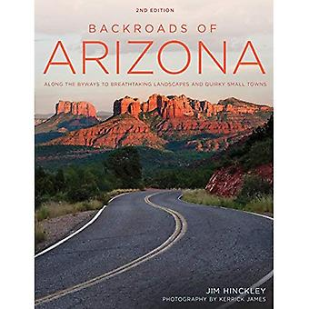 Backroads of Arizona - Second Edition: Along the Byways to Breathtaking Landscapes and Quirky Small� Towns