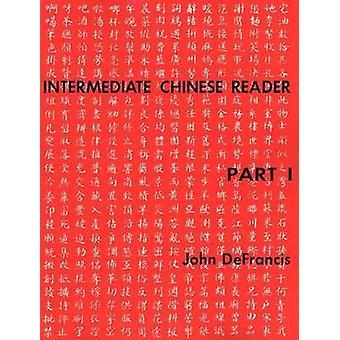 Tussenliggende Chinese Reader deel I door DeFrancis & John