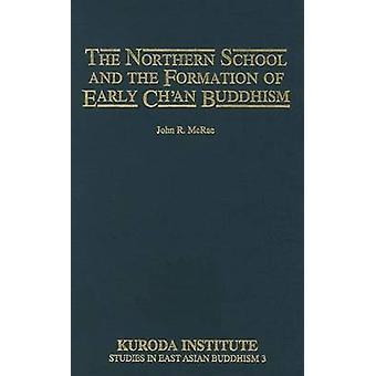 L'école du Nord et la Formation des premiers bouddhisme Chan par McRae & John