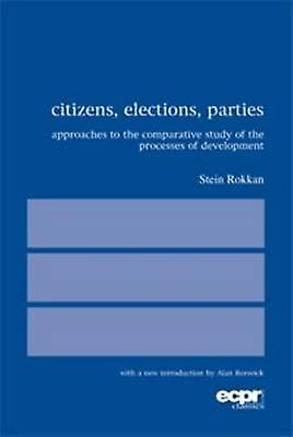 Citizens Elections Parties Approaches to the Comparative Study of the Processes of Development by Rokkan & Stein