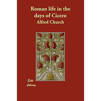 Roomalaiseen elämään päivän Cicero kirkko & Alfred