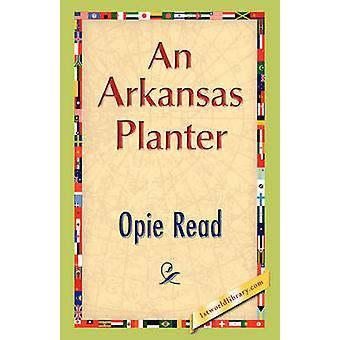 An Arkansas Planter by Read & Opie