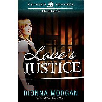 Loves Justice by Morgan & Rionna
